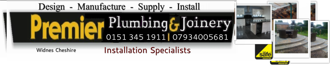 Premier Plumbing & Joinery  Installations and Renovations 0151 422 0327 07934 005681